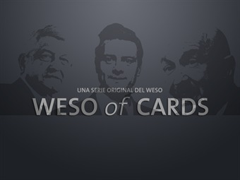 Weso of Cards [Capítulo 4]